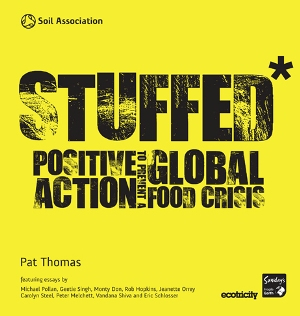 Stuffed - positive action to prevent a global food crisis Soil Association.jpg