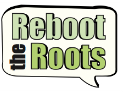 Reboot the Roots